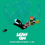 1 Major_Lazer_and_DJ_Snake_-_Lean_On_(feat._MØ)