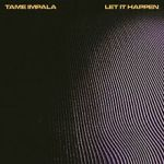 2 Tame_Impala_-_Let_It_Happen_cover_art