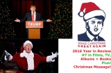 2016 Year in Review — The 16 of Trumps (+ Patrick's Christmas Message) — #7 in Films, TV, Albums, Books: Part10